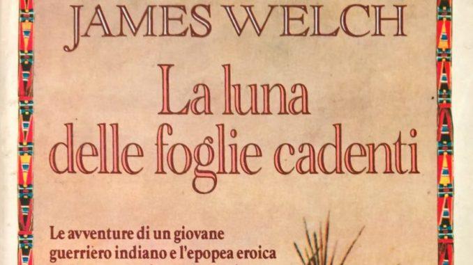 LA LUNA DELLE FOGLIE CADENTI James Welch recensioni Libri e News