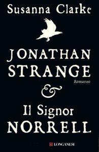 Recensione JONATHAN STRANGE E IL SIGNOR NORRELL Susanna Clarke recensioni Libri e news
