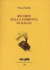 Recensio Ricordi della ferrovia di Kalda di Franz Kafka recensioni Libri e News