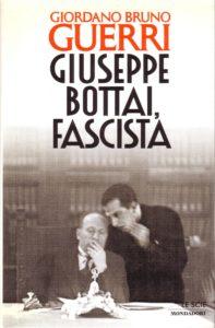 Recensione Giuseppe Bottai, fascista di Giordano Bruno Guerri Recensioni Libri e News