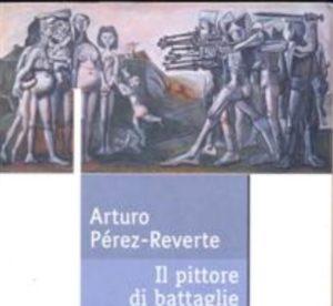 Recensione il pittore di battaglie di Arturo Perez Revert