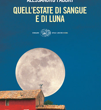 QUELL'ESTATE DI SANGUE E DI LUNA E. Baldini A. Fabbri Recensioni Libri e News