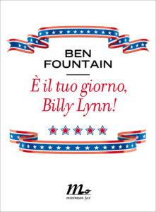 E' IL TUO GIORNO BILLY LYNN Ben Fountain Recensione UnLibro