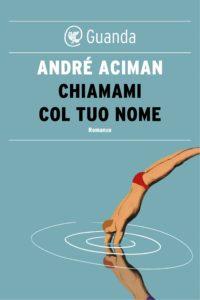 Chiamami col tuo nome André Aciman Recensione UnLibro