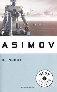 Io robot Isaac Asimov Recensione UnLibro