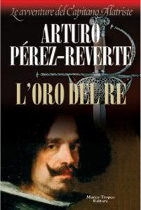 L'oro del re Perez Reverte Recensioni  Libri e News Unlibro