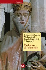 Medioevo al femminile Cardini Bertini Recensione UnLibro