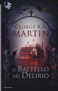 IL BATTELLO DEL DELIRIO di George R. R. Martin Recensione UnLibro