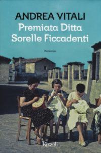 Premiata ditta Sorelle Ficcadenti Andrea Vitali recensione UnLibro