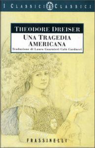 Una tragedia americana Theodore Dreiser Recensione UnLibro
