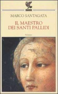 Il maestro dei santi pallidi Marco Santagata Recensione UnLibro