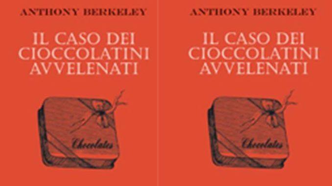 Lo strano caso dei cioccolatini avvelenati Anthony Berkeley Recensioni libri e News UnLibro