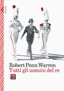 TUTTI GLI UOMINI DEL RE, di Robert Penn Warren Recensioni Libri e News UnLibro