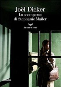 LA SCOMPARSA DI STEPHANIE MAILER Joël Dicker Recensioni Libri e News UnLibro
