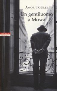 Un gentiluomo a Mosca - Amor Towles Recensioni Libri e News UnLibro