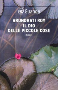 Il dio delle piccole cose Arundhati Roy Recensioni e News UnLibro