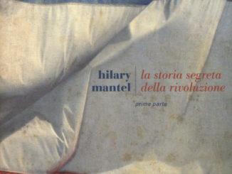 LA STORIA SEGRETA DELLA RIVOLUZIONE Hilary Mantel Recensioni Libri e News UnLibro