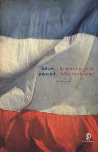 LA STORIA SEGRETA DELLA RIVOLUZIONE Hilary Mantel Recensioni e News UnLibro