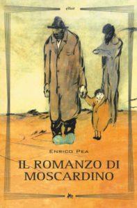 Il romanzo di Moscardino Enrico Pea Recensioni Libri e News UnLibro