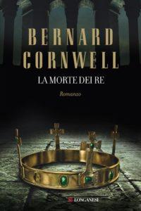 LA MORTE DEI RE Bernard Cornwell Recensioni Libri e News UnLibro