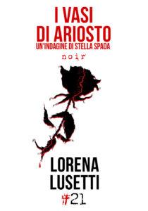 I vasi di ariosto Lorena Lusatti Recensioni Libri e News UnLibro