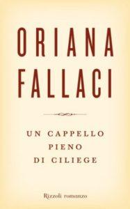 Un cappello pieno di ciliege Oriana Fallaci recensioni Libri e News UnLibro