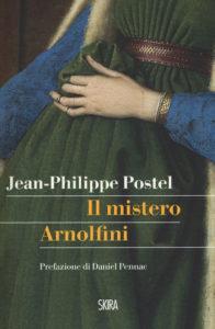 Il mistero Arnolfini Jean-Philippe Postel Recensioni e News UnLibro
