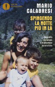 Spingendo la notte più in là Mario Calabresi Recensioni Libri e News UnLibro