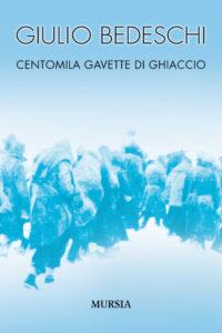 Centomila Gavette di Ghiaccio Bedeschi Re censioni e News UnLibro