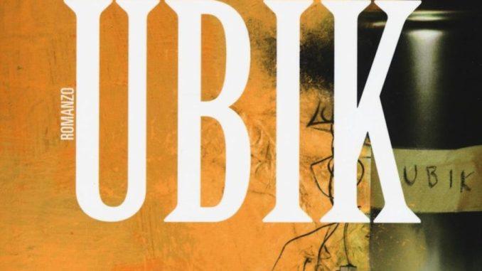 Ubik Philip K Dick Recensioni Libri e News UnLibro