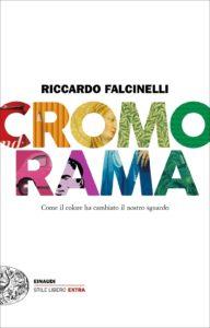Cromorama Falcinelli Recensioni e News UnLibro