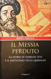 IL MESSIA PERDUTO John Freely Recensioni e News