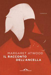 Il racconto dell'ancella Margaret Atwood recensioni Libri e News UnLibro
