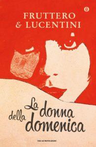 La donna della domenica fruttero e Lucentini Recensioni Libri e News