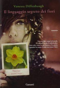 Il linguaggio segreto dei fiore Vanessa Diffenbaugh Recensioni Libri e News UnLibro