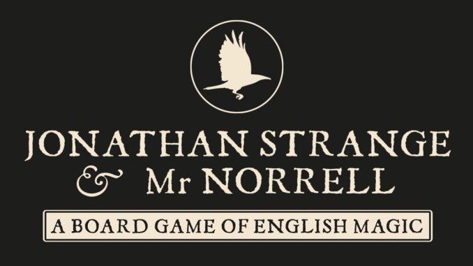 gioco da tavolo ispirato al celebre romanzo di Susanna Clarke, JONATHAN STRANGE E IL SIGNOR NORRELL
