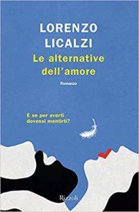 LE ALTERNATIVE DELL'AMORE Lorenzo Licalzi Recensioni libri e news UnLibro