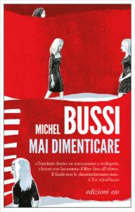 MAI DIMENTICARE Michel Bussi recensioni Libri e News UnLibro