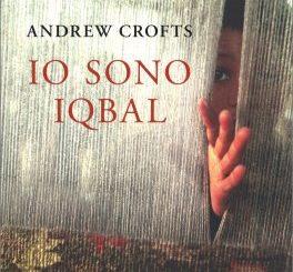IO SONO IQBAL Andrew Crofts Recensioni Libri e News Unlibro