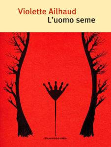 L'UOMO SEME Violette Ailhaud recensioni Libri e News Unlibro