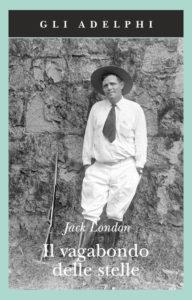 IL VAGABONDO DELLE STELLE Jack London