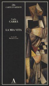 LA MIA VITA Carlo Carrà Recensioni Libri e News UnLibro