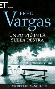 UN PO' PIÙ IN LÀ SULLA DESTRA di Fred Vargas recensioni Libri e News