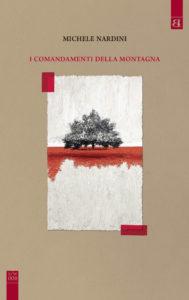 I COMANDAMENTI DELLA MONTAGNA Michele Nardini Recensioni Libri e News UnLibro