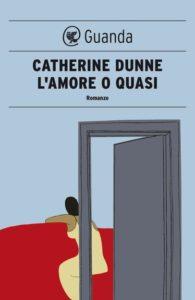 L'AMORE O QUASI Catherine Dunne recensioni Libri e News Unlibro