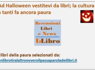 Ad Halloween vestitevi da libri; la cultura a tanti fa ancora paura - Otto consigli da brivido!