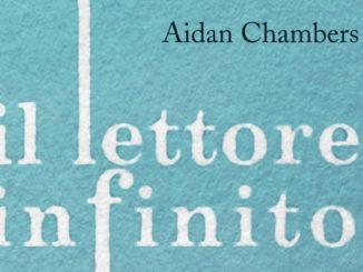 IL LETTORE INFINITO Aidan Chambers