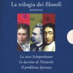 LA TRILOGIA DEI FILOSOFI: La cura Schopenhauer-Le lacrime di Nietzsche-Il problema Spinoza Irvin D. Yalom