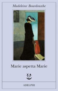 MARIE ASPETTA MARIE Madeleine Bourdouxhe Recensioni Libri e News UnLibro