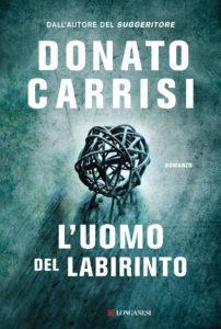 L'UOMO DEL LABIRINTO Donato Carrisi Recensioni Libri e News Unlibro